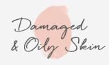 Damaged & Oily Skin